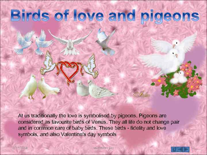 At us traditionally the love is symbolised by pigeons. Pigeons are considered as favourite