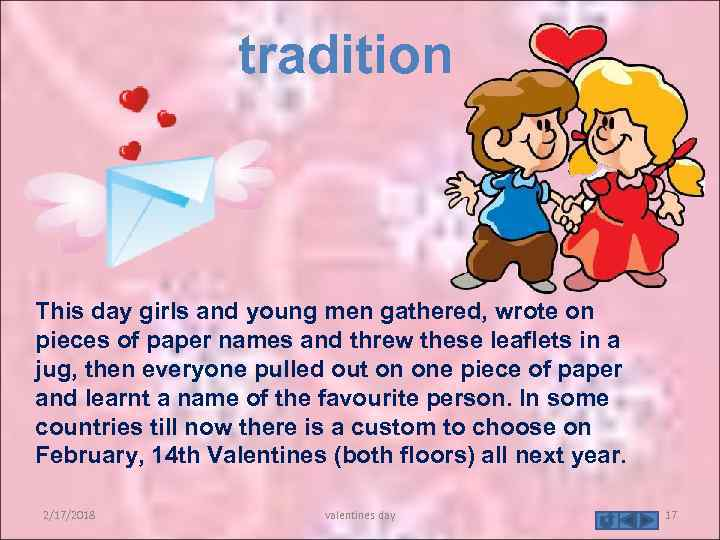 tradition This day girls and young men gathered, wrote on pieces of paper names