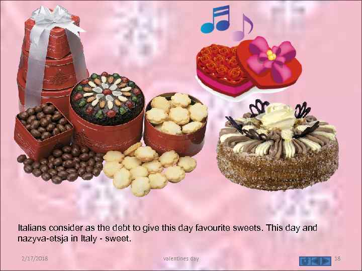 Italians consider as the debt to give this day favourite sweets. This day and