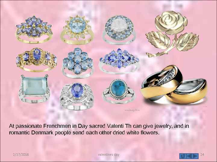 At passionate Frenchmen in Day sacred Valenti Th can give jewelry, and in romantic
