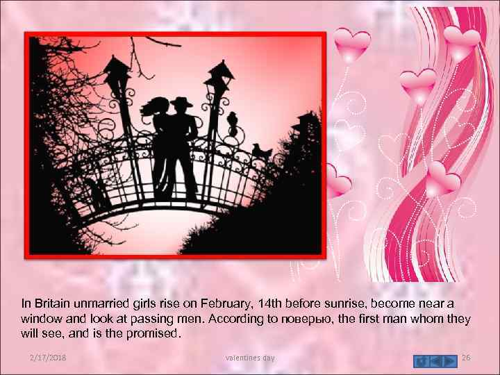 In Britain unmarried girls rise on February, 14 th before sunrise, become near a