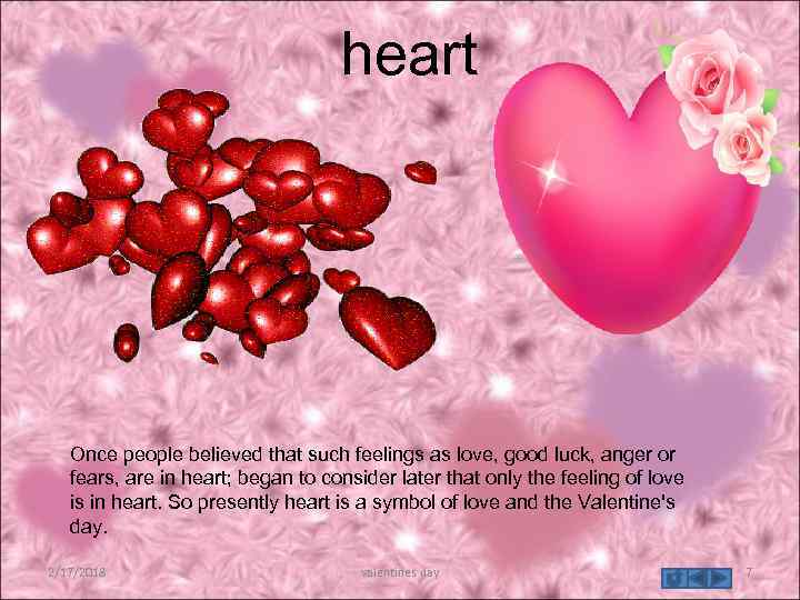 heart Once people believed that such feelings as love, good luck, anger or fears,