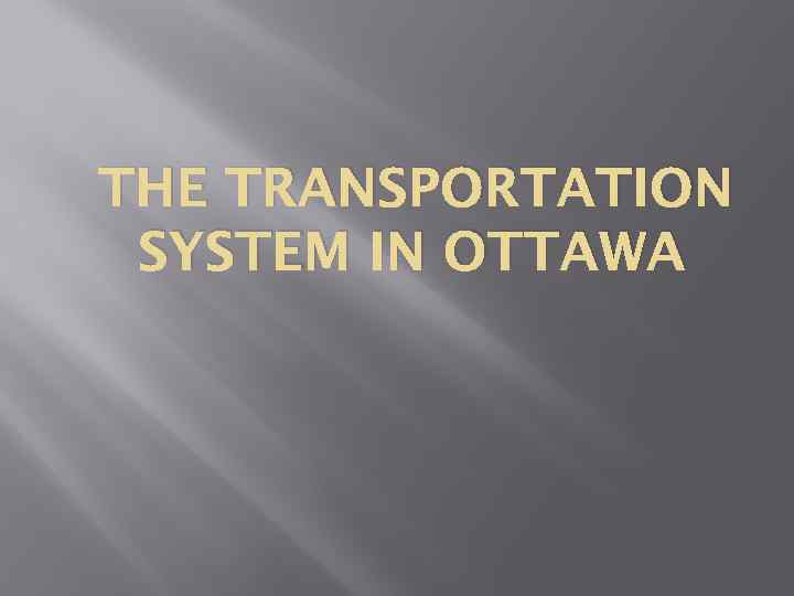 THE TRANSPORTATION SYSTEM IN OTTAWA