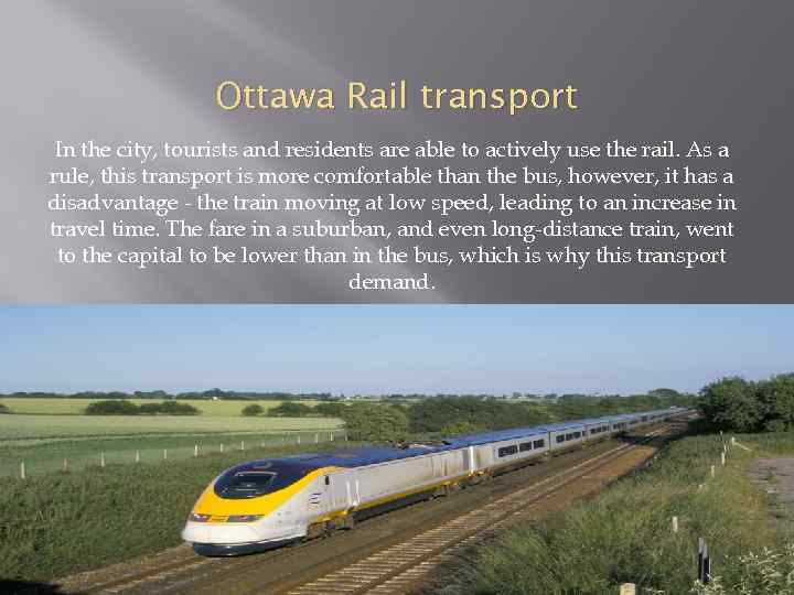 Ottawa Rail transport In the city, tourists and residents are able to actively use