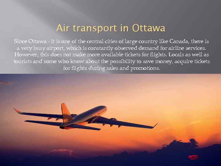 Air transport in Ottawa Since Ottawa - it is one of the central cities