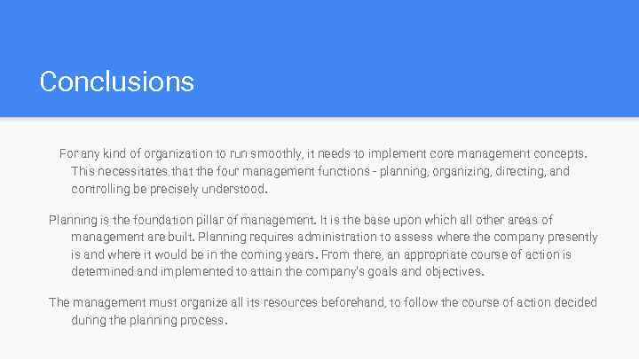 Conclusions For any kind of organization to run smoothly, it needs to implement core