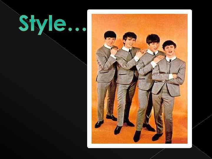 Style…
