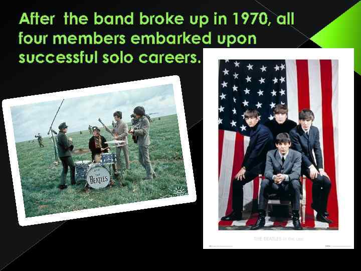 After the band broke up in 1970, all four members embarked upon successful solo