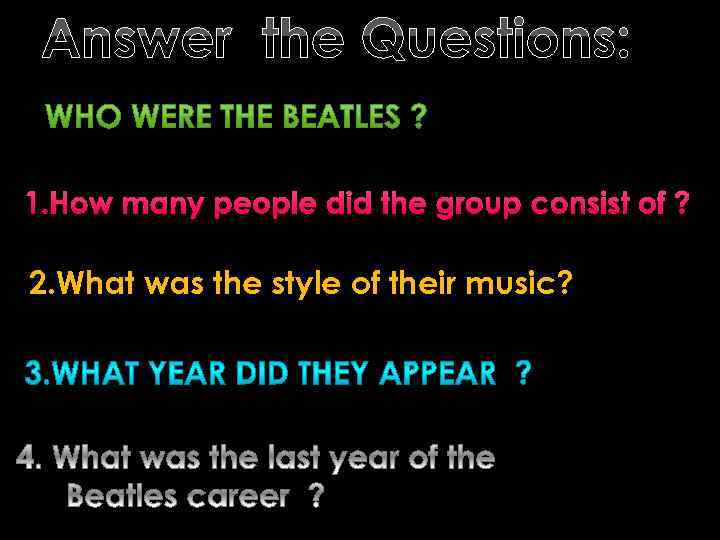 Answer the Questions: 1. How many people did the group consist of ? 2.