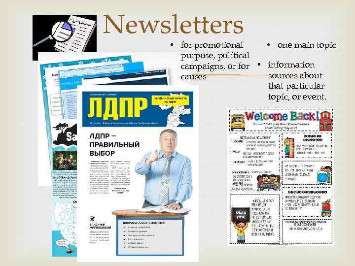 Newsletters • for promotional • one main topic purpose, political campaigns, or for •