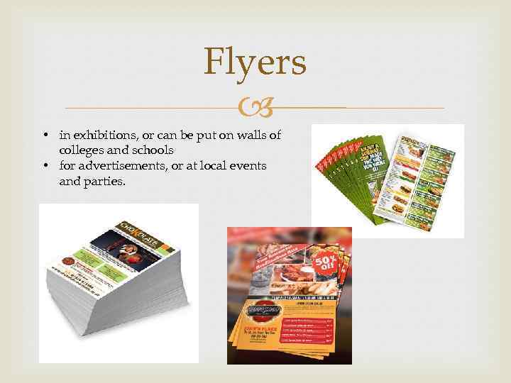 Flyers • in exhibitions, or can be put on walls of colleges and schools