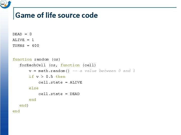Game of life source code DEAD = 0 ALIVE = 1 TURNS = 400