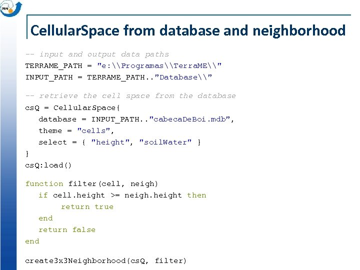 Cellular. Space from database and neighborhood -- input and output data paths TERRAME_PATH =