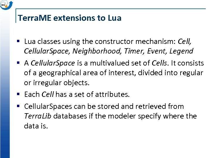 Terra. ME extensions to Lua § Lua classes using the constructor mechanism: Cell, Cellular.