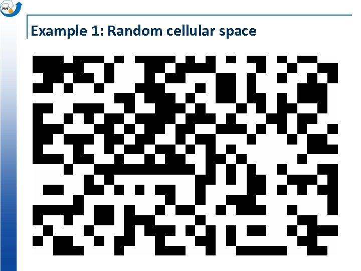 Example 1: Random cellular space