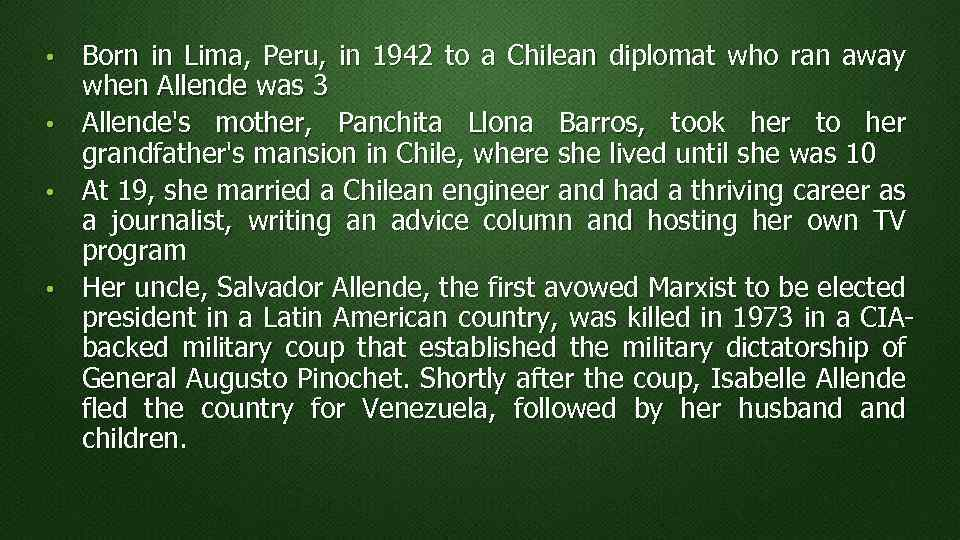 • • Born in Lima, Peru, in 1942 to a Chilean diplomat who