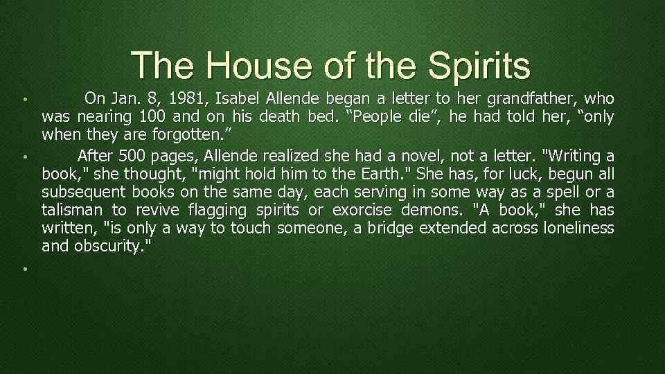The House of the Spirits On Jan. 8, 1981, Isabel Allende began a letter