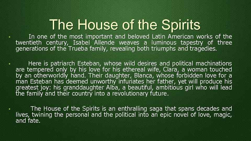 The House of the Spirits • In one of the most important and beloved