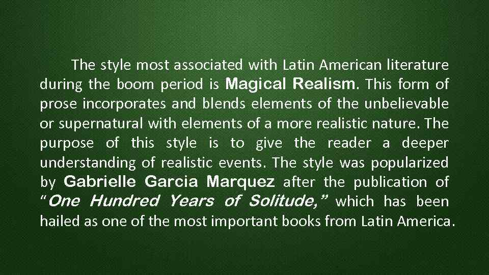 The style most associated with Latin American literature during the boom period is Magical
