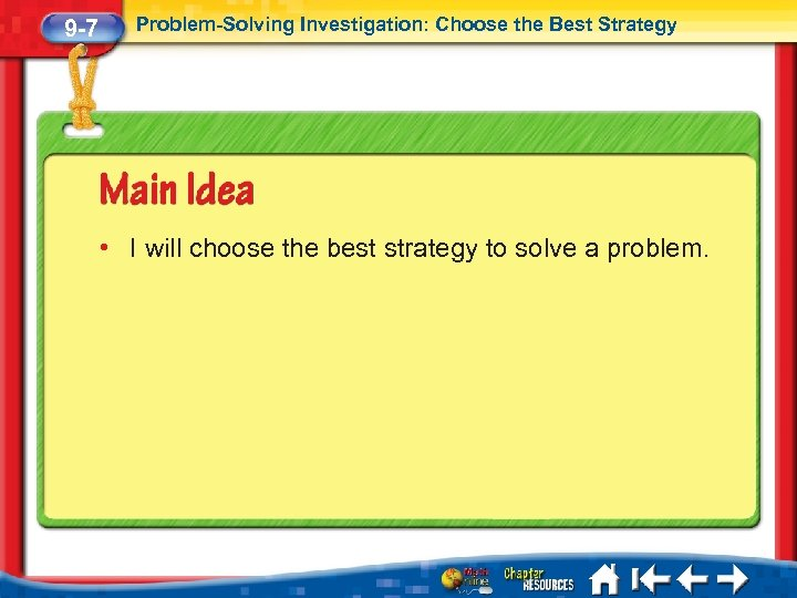 9 -7 Problem-Solving Investigation: Choose the Best Strategy • I will choose the best