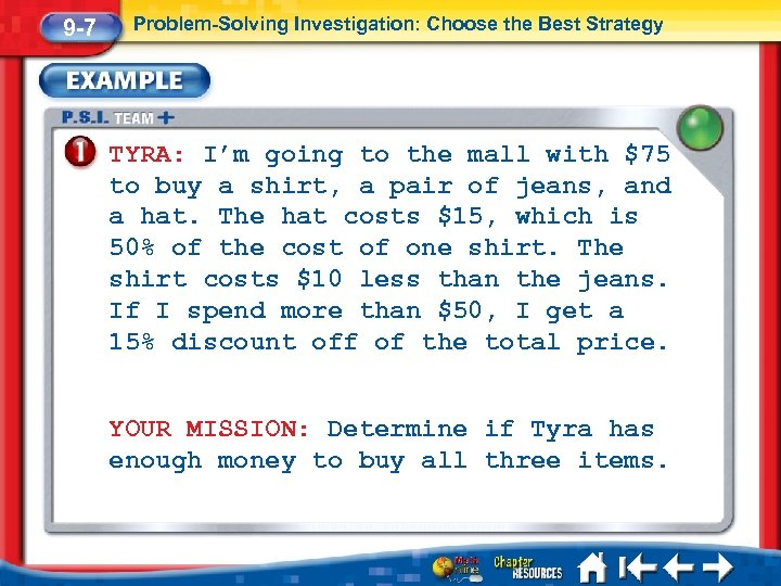 9 -7 Problem-Solving Investigation: Choose the Best Strategy TYRA: I'm going to the mall