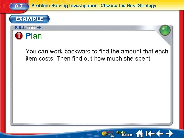 9 -7 Problem-Solving Investigation: Choose the Best Strategy Plan You can work backward to
