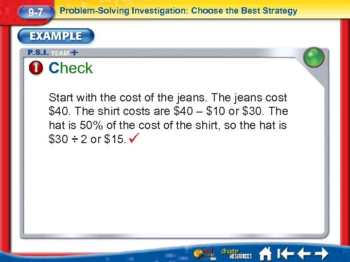 9 -7 Problem-Solving Investigation: Choose the Best Strategy Check Start with the cost of