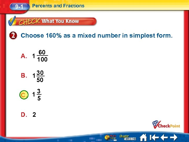 9 -1 Percents and Fractions Choose 160% as a mixed number in simplest form.