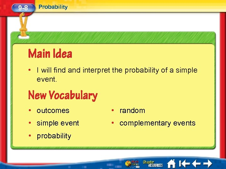 9 -8 Probability • I will find and interpret the probability of a simple