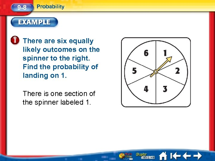 9 -8 Probability There are six equally likely outcomes on the spinner to the