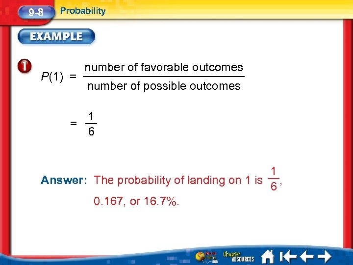 9 -8 Probability P(1) = = number of favorable outcomes number of possible outcomes