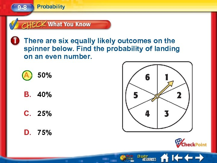 9 -8 Probability There are six equally likely outcomes on the spinner below. Find