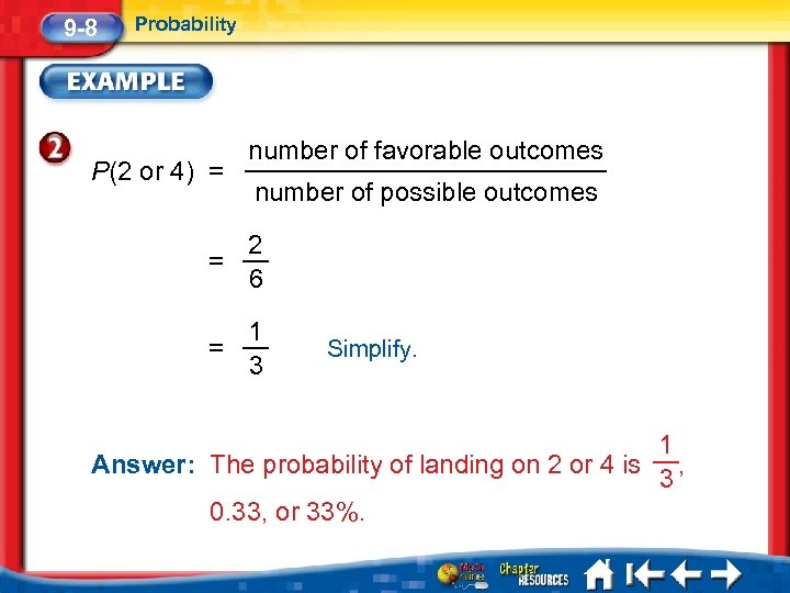 9 -8 Probability P(2 or 4) = number of favorable outcomes number of possible