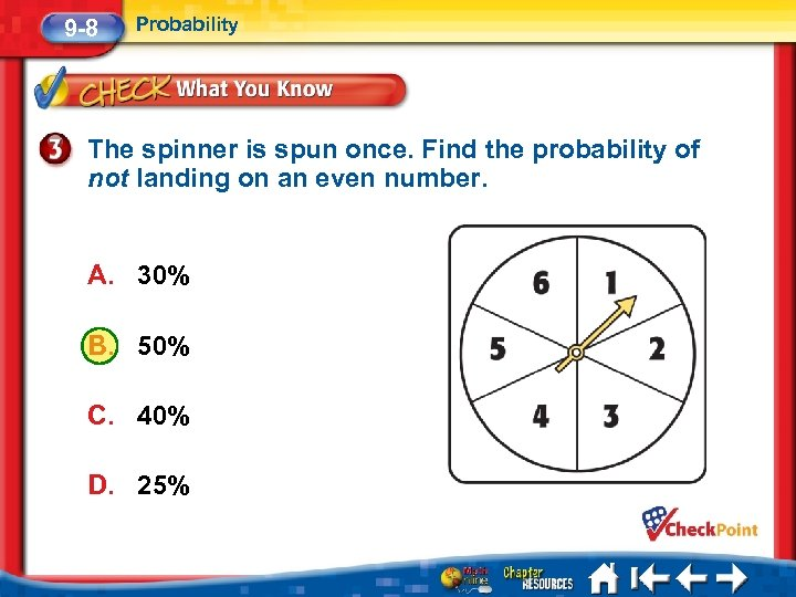 9 -8 Probability The spinner is spun once. Find the probability of not landing