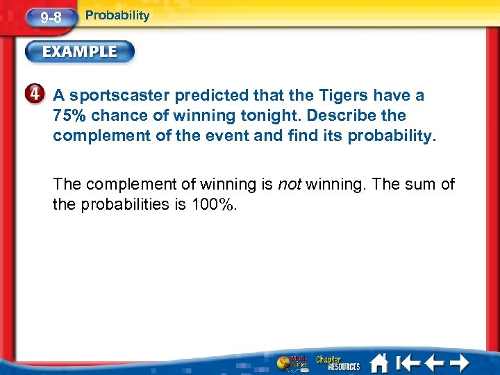 9 -8 Probability A sportscaster predicted that the Tigers have a 75% chance of