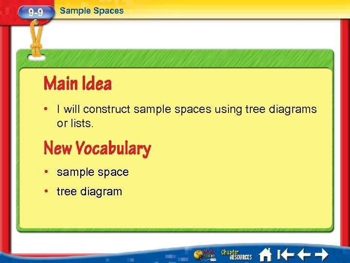 9 -9 Sample Spaces • I will construct sample spaces using tree diagrams or