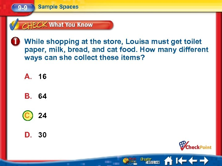 9 -9 Sample Spaces While shopping at the store, Louisa must get toilet paper,