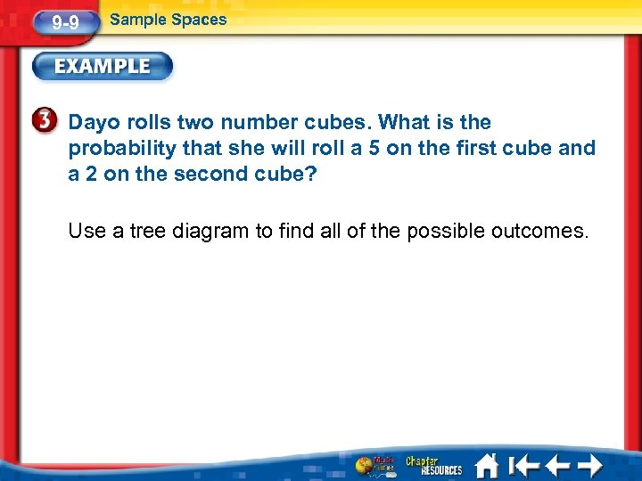 9 -9 Sample Spaces Dayo rolls two number cubes. What is the probability that