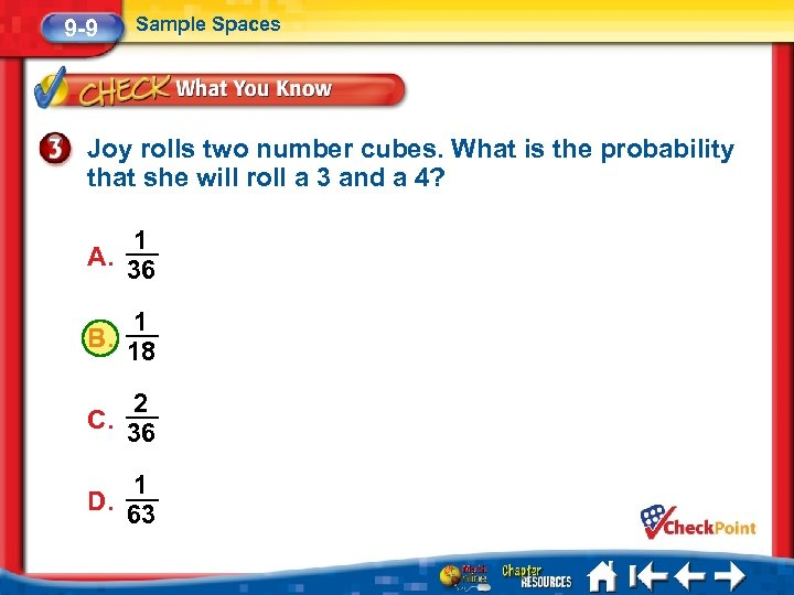 9 -9 Sample Spaces Joy rolls two number cubes. What is the probability that