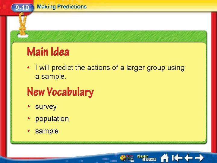9 -10 Making Predictions • I will predict the actions of a larger group