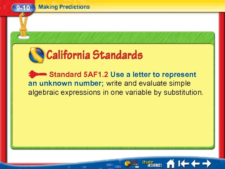 9 -10 Making Predictions Standard 5 AF 1. 2 Use a letter to represent