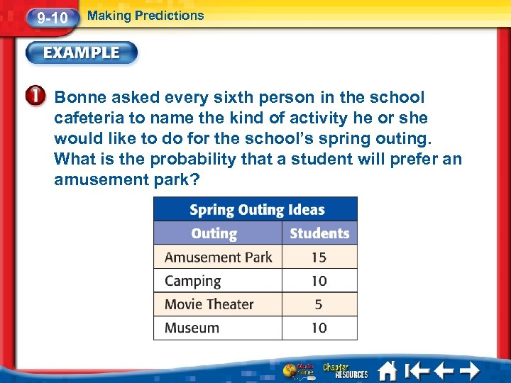 9 -10 Making Predictions Bonne asked every sixth person in the school cafeteria to