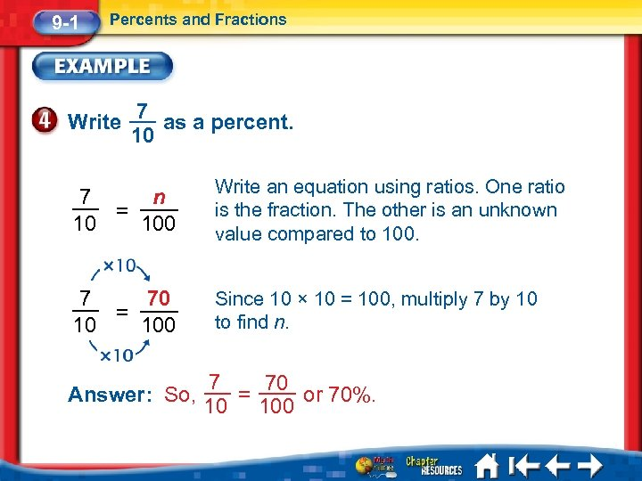 9 -1 Percents and Fractions Write 7 as a percent. 10 7 n =