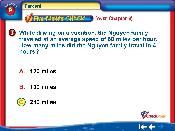 9 Percent (over Chapter 8) While driving on a vacation, the Nguyen family traveled