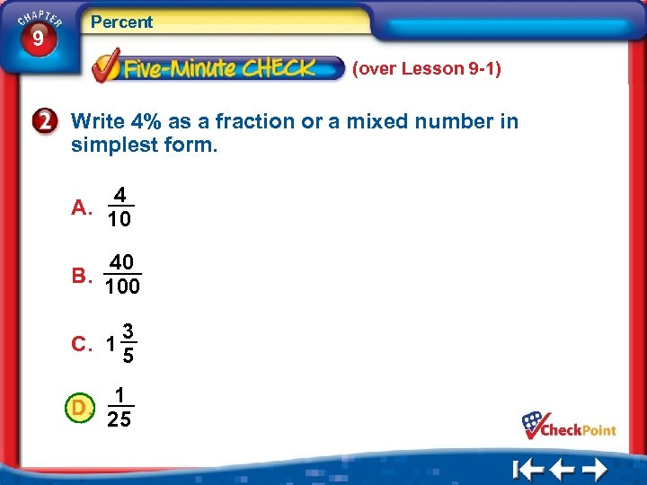 9 Percent (over Lesson 9 -1) Write 4% as a fraction or a mixed