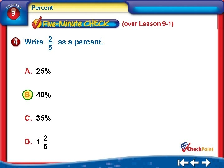 9 Percent (over Lesson 9 -1) Write 2 as a percent. 5 A. 25%
