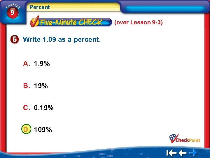 9 Percent (over Lesson 9 -3) Write 1. 09 as a percent. A. 1.