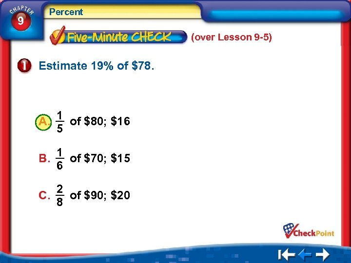 9 Percent (over Lesson 9 -5) Estimate 19% of $78. A. 1 of $80;