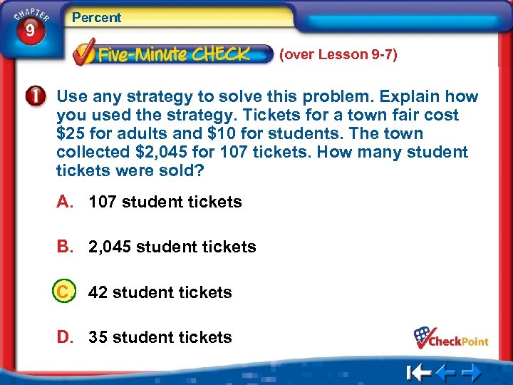 9 Percent (over Lesson 9 -7) Use any strategy to solve this problem. Explain