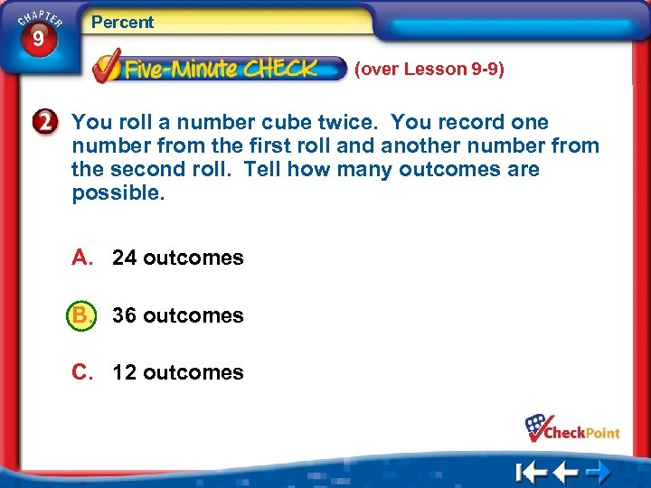 9 Percent (over Lesson 9 -9) You roll a number cube twice. You record